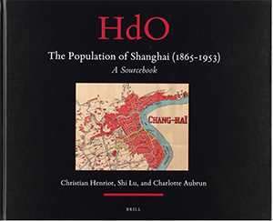 The Population of Shanghai 1865-1953: A Sourcebook