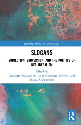 SLOGANS - Subjection, Subversion, and the Politics of Neoliberalism, 1st Edition