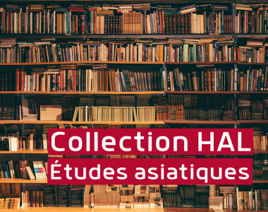 Collection HAL « Etudes Asiatiques en France »