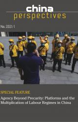 Agency Beyond Precarity: Platforms and the Multiplication of Labour Regimes in China | China Perspectives 2021 (1)