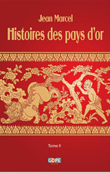 Histoires des pays d'or – tome II