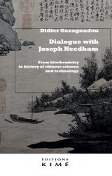 Dialogue with Joseph Needham :  From biochemistry to history of chinese science and technology