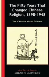 The Fifty Years that Changed Chinese Religion, 1898–1948